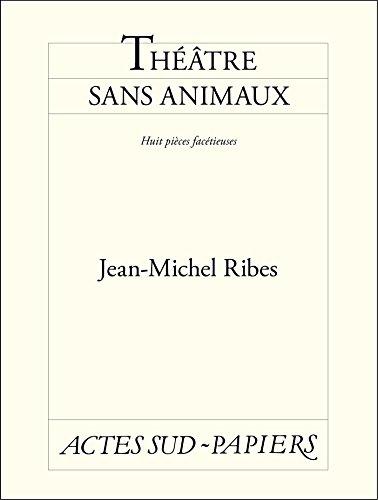 Théâtre sans animaux (Babel t. 628)