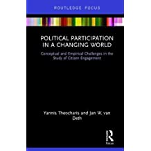 Political Participation in a Changing World: Conceptual and Empirical Challenges in the Study of Citizen Engagement