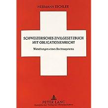 Schweizerisches Zivilgesetzbuch mit Obligationenrecht: Wandlungen des Rechtssystems