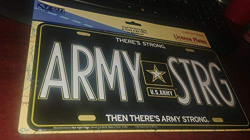 Sign of the Times Es Gibt Stark. Dann There 's Army Strong Armee Strg U.S. Army Nummernschild (Collector Serie, Gesäumt, Kind sicher Kanten) (Us-armee Stark)