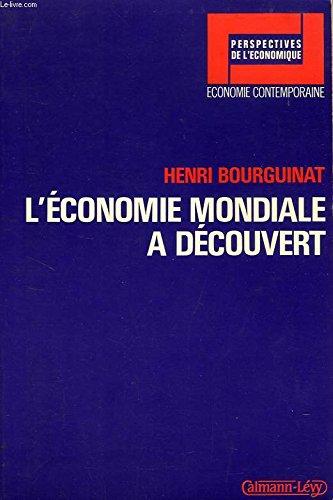 L'économie mondiale à découvert par Henri Bourguinat