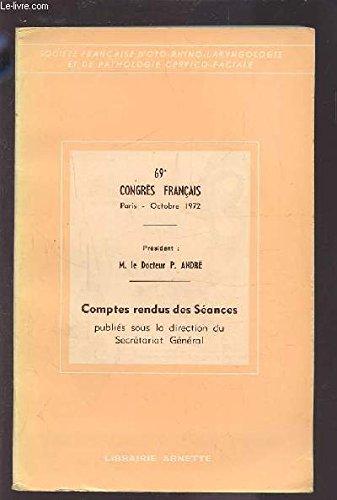 69° CONGRES FRANCAIS - OCTOBRE 1972 - COMPTES RENDUS DES SEANCES.