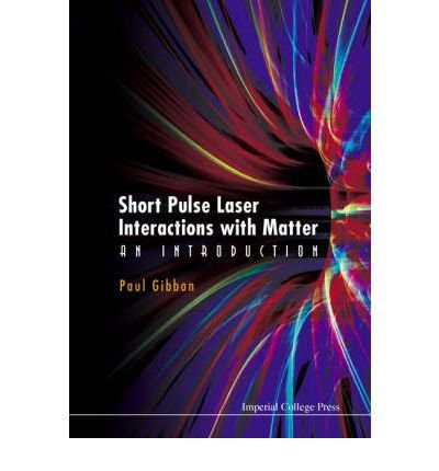 [ SHORT PULSE LASER INTERACTIONS WITH MATTER: AN INTRODUCTION ] by Gibbon, Paul ( AUTHOR ) May-01-2005 [ Hardcover ]
