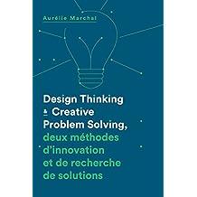 Design Thinking & Creative Problem Solving: Deux méthodes d'innovation et de recherche de solutions