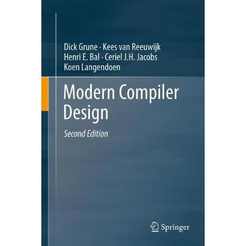 Modern Compiler Design by Dick Grune (2012-07-12)