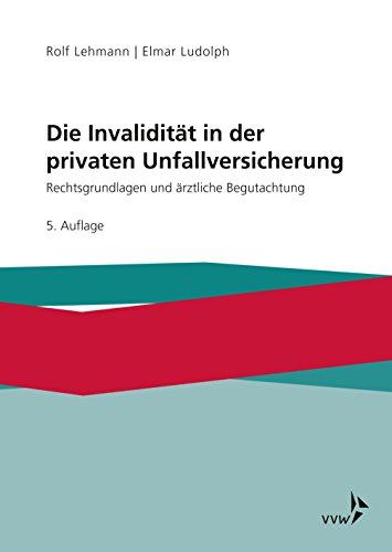 Die Invalidität in der privaten Unfallversicherung: Rechtsgrundlagen und ärztliche Begutachtung