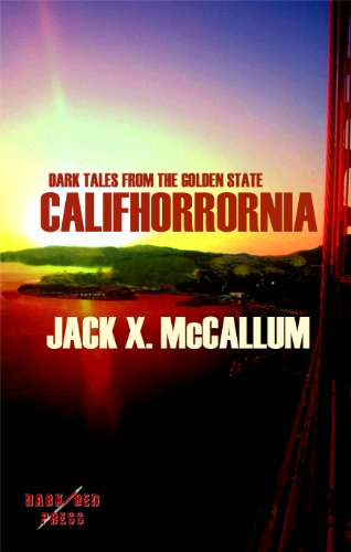 Califhorrornia: Dark Tales from the Golden State