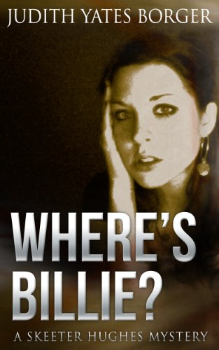 Where's Billie?: A Skeeter Hughes, Newspaper Reporter, Mystery (A Skeeter Hughes, News Reporter, Mystery Book 1) (English Edition)