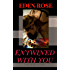 Entwined With You: A Thriller Cop Romance (Make Me Believe Book 2)