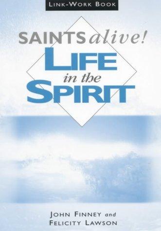 Saints Alive!: Link Workbook: Life in the Spirit by John Finney (5-Oct-2001) Spiral-bound