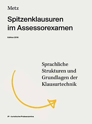 Spitzenklausuren im Assessorexamen: Sprachliche Strukturen und Grundlagen der Klausurtechnik