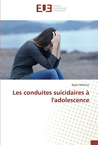 Les conduites suicidaires à l'adolescence