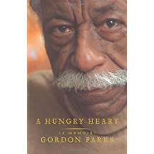 A Hungry Heart: A Memoir by Gordon Parks (2005-11-01)