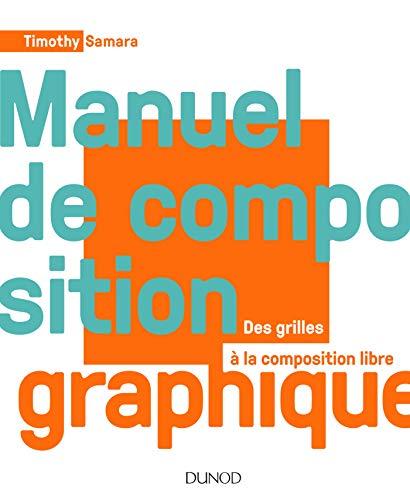 Manuel de composition graphique - Des grilles à la composition libre par Timothy Samara