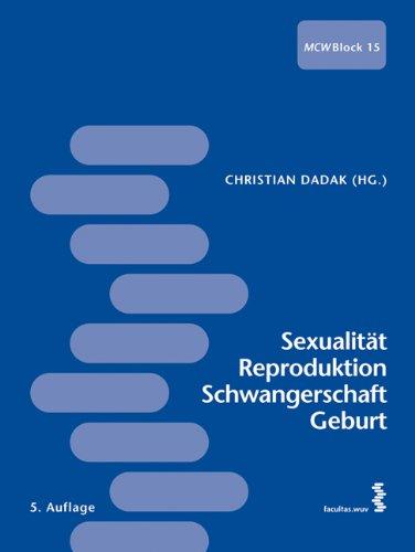 Sexualität, Reproduktion, Schwangerschaft, Geburt [MCW Medizinisches Curriculum der MedUni Wien Block 15]