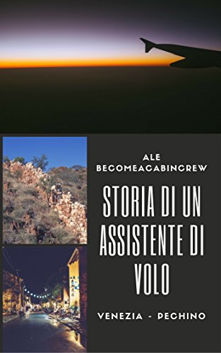 storia-di-un-assistente-di-volo-venezia-pechino-italian-edition
