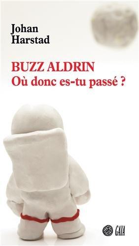 Buzz Aldrin : O donc es-tu pass ?