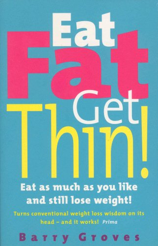 eat-fat-get-thin-eat-as-much-as-you-like-and-still-lose-weight