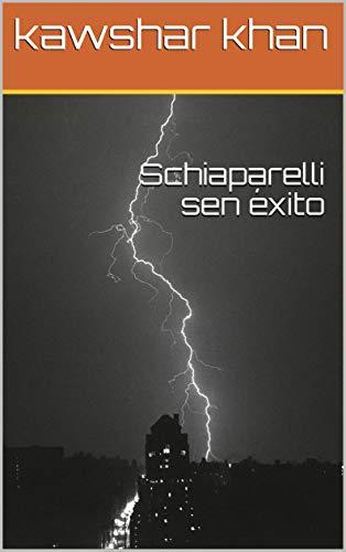 Schiaparelli sen éxito (Galician Edition)