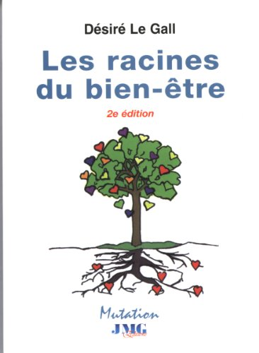 Les racines du bien-être : Vivre et vieillir en forme par Désiré Le Gall
