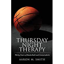 Thursday Night Therapy: Thirty Years of Basketball and Camaraderie