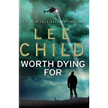 Worth Dying For (Jack Reacher) by Lee Child (2010-09-30)