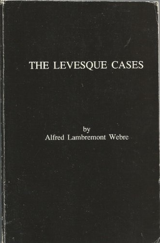 Portada del libro The Levesque Cases by Alfred Lambremont Webre (1990-03-01)