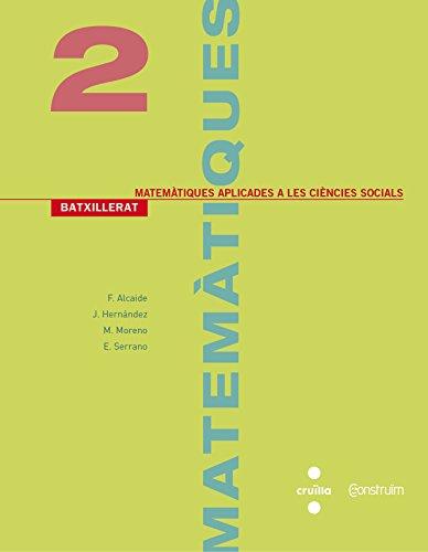 Matemàtiques aplicades a les ciències socials. 2 Batxillerat. Construïm