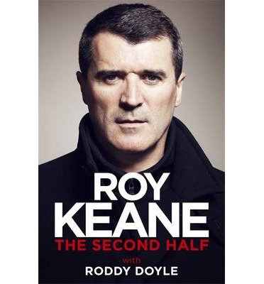 [(The Second Half)] [ By (author) Roy Keane, By (author) Roddy Doyle ] [October, 2014]