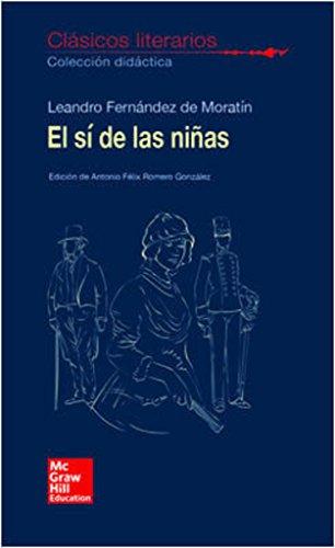 CLASICOS LITERARIOS. EL SI DE LAS NI|AS por L. Fernández De Moratín