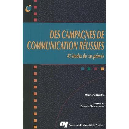 Des campagnes de communication réussies : Tome 1, 43 études de cas primées