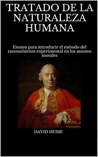 Tratado de la naturaleza humana: ensayo para introducir el método del razonamiento experimental en los asuntos morales EPUB Descargar gratis!