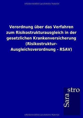 Verordnung über das Verfahren zum Risikostrukturausgleich in der gesetzlichen Krankenversicherung (Risikostruktur-Ausgleichsverordnung - RSAV)