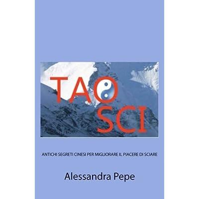 Tao Sci: Antichi Segreti Cinesi Per Migliorare Il Piacere Di Sciare