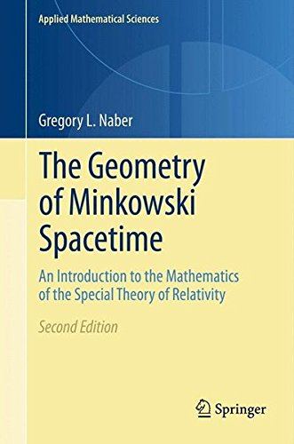 The Geometry of Minkowski Spacetime: An Introduction to the Mathematics of the Special Theory of Relativity (Applied Mathematical Sciences)