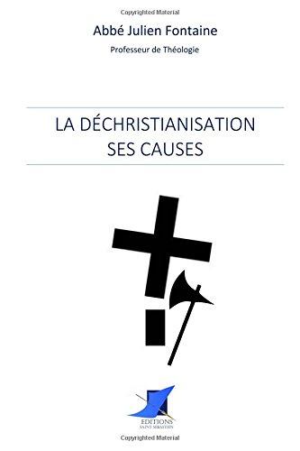 La déchristianisation : ses causes par Abbé Julien Fontaine