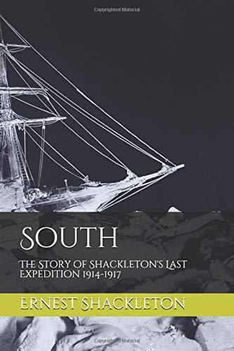 South: The Story of Shackleton's Last Expedition 1914-1917 por Sir Ernest Shackleton