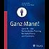 Ganz Mann!: Ganz fit - das Beckenboden-Training für mehr Potenz und Kontinenz
