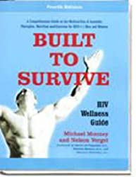 Built To Survive: HIV Wellness Guide Fourth Edition by Michael Mooney (2004-11-02)