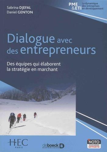 Dialogue avec des entrepreneurs : Des équipes qui élaborent la stratégie en marchant par Daniel Genton