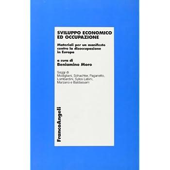 Sviluppo Economico Ed Occupazione. Materiali Per Un Manifesto Contro La Disoccupazione In Europa