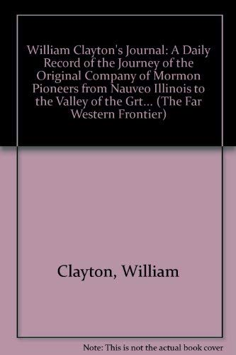 urnal: A Daily Record of the Journey of the Original Company of Mormon Pioneers from Nauveo Illinois to the Valley of the Grt... (The Far Western Frontier) ()