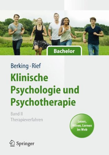 Klinische Psychologie und Psychotherapie für Bachelor: Band II: Therapieverfahren. Lesen, Hören, Lernen im Web (Springer-Lehrbuch, Band 5024)