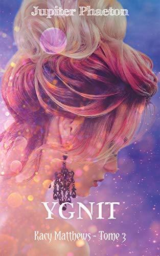 Ygnit (Kacy Matthews t. 3) par Jupiter Phaeton