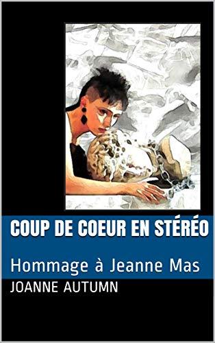 Coup de coeur en stéréo: Hommage à Jeanne Mas (French Edition)