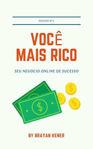 Você Mais Rico: Torne-se um top afiliado (Seu Negócio Online De Sucesso Livro 1) (Portuguese Edition)