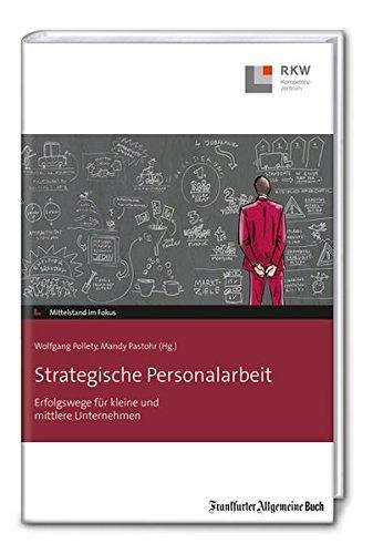 Strategische Personalarbeit: Erfolgswege für kleine und mittlere Unternehmen