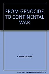 From Genocide to Continental War: The 'Congolese' Conflict and the Crisis of Contemporary Africa