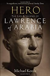 Hero: The Life & Legend of Lawrence of Arabia by Michael Korda (2012-03-01)