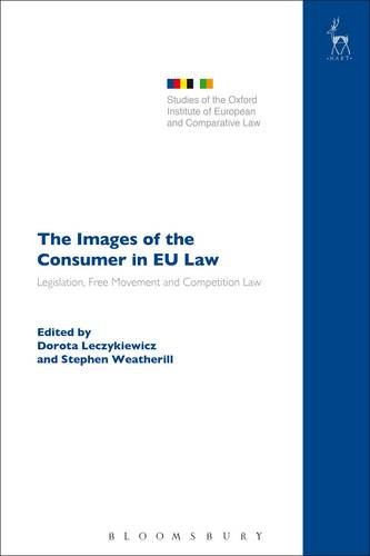 Images of the Consumer in EU Law (Studies of the Oxford Institute of European and Comparative Law)